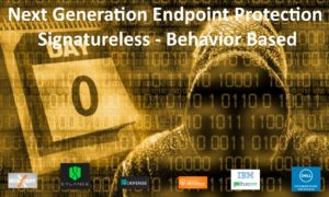 Next Generation Endpoint Protection - Signatureless - Behavior Based