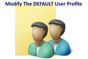 Modify Default User Profile Windows 10
